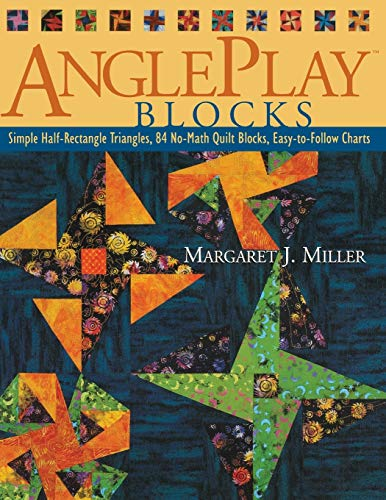 9781571202949: Angleplay Blocks: Simple Half-Rectangle Triangles, 84 No-Math Quilt Blocks, Easy-to-Follow Charts