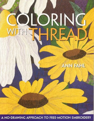 9781571202963: Coloring with Thread: A No-drawing Approach to Free-motion Embroidery
