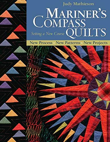 Mariner's Compass Quilts - Setting a New: Mathieson, Judy