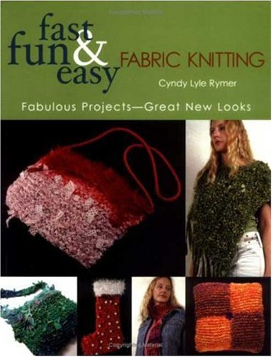 9781571203038: Fast, Fun & Easy Fabric Knitting: Fabulous Projects-Great New Looks
