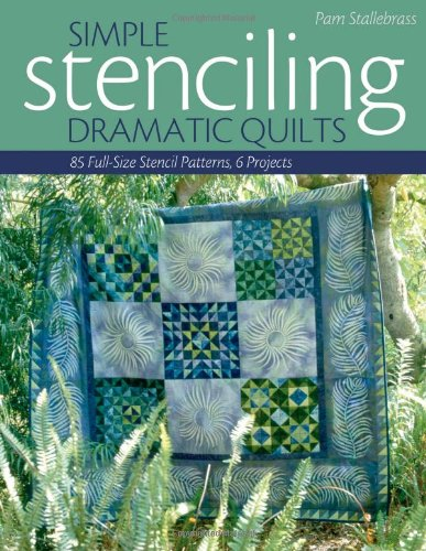 9781571203250: Simple Stenciling-Dramatic Quilts: 85 Full-Size Stencil Patterns, 6 Projects