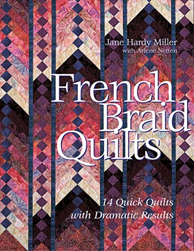 9781571203267: French Braid Quilts: 14 Quick Quilts with Dramatic Results