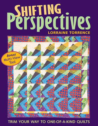 9781571203373: Shifting Perspectives: Trim Your Way to One-of-a-Kind Quilts