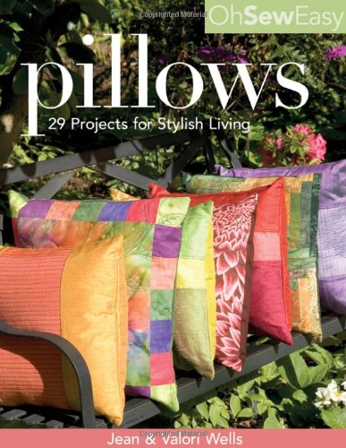 Pillows: 29 Projects for Stylish Living 9781571203410 Update your home with pillows! Dozens of variations use only basic sewing skills.