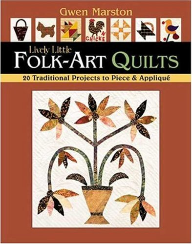 9781571203571: Lively Little Folk-Art Quilts: 20 Traditional Projects to Piece & Applique