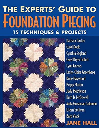 9781571203625: The Experts' Guide to Foundation Piecing: 15 Techniques & Projects