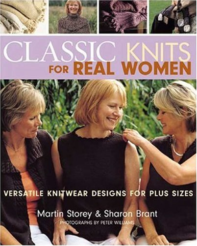 9781571203694: Classic Knits for Real Women: Versatile Knitwear Designs for Plus Sizes