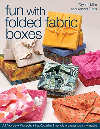 9781571203991: Fun with Folded Fabric Boxes: All No-Sew Projects, Fat-Quarter Friendly, Elegance in Minutes