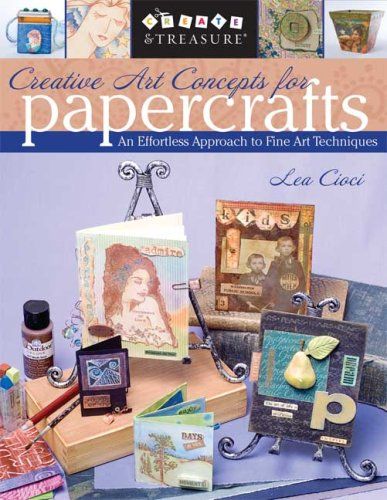9781571204028: Creative Art Concepts for Papercrafts: An Effortless Approach to Fine Art Techniques
