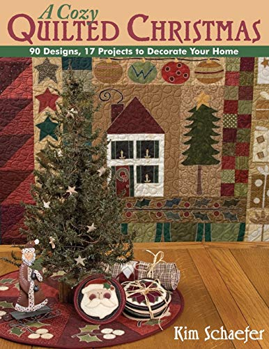 9781571204035: A Cozy Quilted Christmas: 90 Designs, 17 Projects to Decorate Your Home