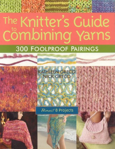 9781571204325: The Knitter's Guide to Combining Yarns: 300 Foolproof Pairings