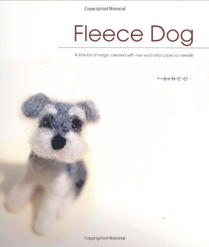 9781571204332: Fleece Dog: A Little Bit of Magic Created with Raw Wool and a Special Needle
