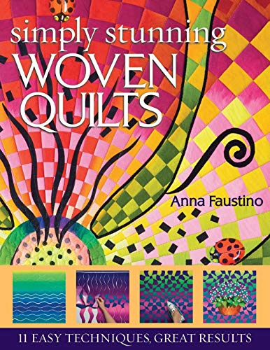 9781571204523: Simply Stunning Woven Quilts: 11 Easy Techniques, Great Results [With Patterns]