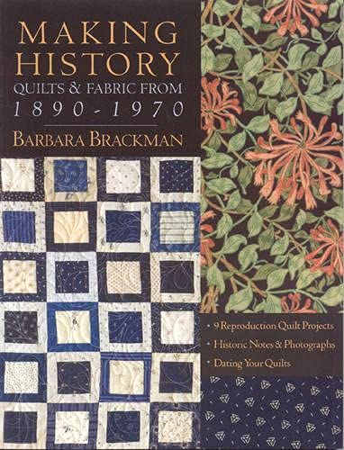 Making History: Quilts & Fabric from 1890-1970: Brackman, Barbara