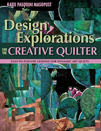 9781571204554: Design Explorations for the Creative Quilter: Easy-to-Follow Lessons for Dynamic Art Quilts