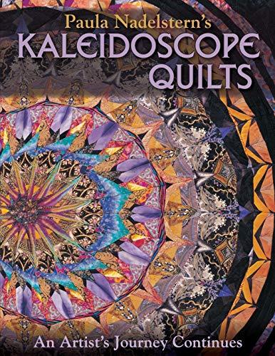 9781571205032: Paula Nadelstern's Kaleidoscope Quilts: An Artist's Journey Continues