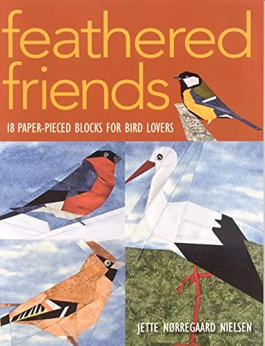 Feathered Friends: 18 Paper-Pieced Blocks for Bird: Nielsen, Jette Norregaard