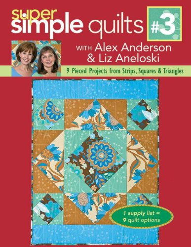 9781571205384: Super Simple Quilts: 9 Pieced Projects from Strips, Squares & Triangles