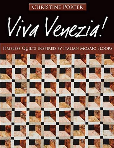 9781571205537: Viva Venezia!: Timeless Quilts Inspired by Italian Mosaic Floors