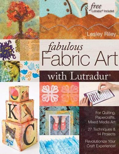 9781571205544: Fabulous Fabric Art with Lutradur(r): For Quilting, Papercrafts, Mixed Media Art 27 Techniques & 14 Projects Revolutionize Your Craft Experience!