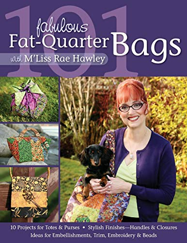 9781571205582: 101 Fabulous Fat-Quarter Bags with M'Lis: 10 Projects for Totes & Purses Ideas for Embellishments, Trim, Embroidery & Beads Stylish Finishes-Handles & Closures