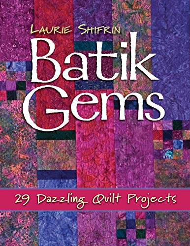 9781571205605: Batik Gems: 29 Dazzling Quilt Projects