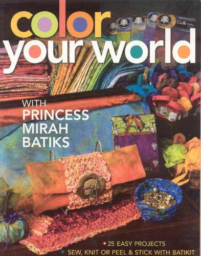 9781571205636: Color Your World with Princess Mirah Bat: 25 Easy Projects Sew, Knit or Peel & Stick with BatiKit