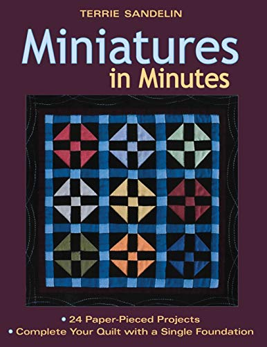 9781571205797: Miniatures in Minutes: 24 Paper-Pieced Projects Complete Your Quilt with a Single Foundation