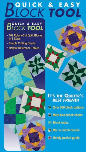 9781571205971: Quick & Easy Block Tool: 102 Rotary-Cut Quilt Blocks in 5 Sizes - Simple Cutting Charts - Helpful Reference Tables