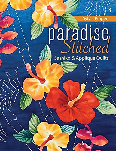 9781571206176: Paradise Stitched-Sashiko & Appliqu� Quilts - Print-On-Demand Edition