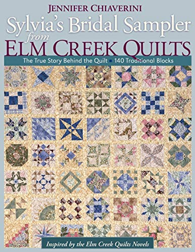 9781571206558: Sylvia's Bridal Sampler from Elm Creek Q: The True Story Behind the Quilt 140 Traditional Blocks
