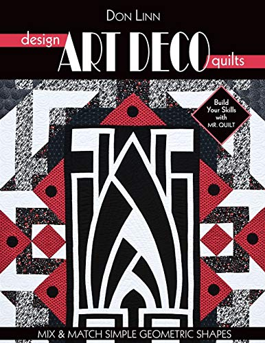 9781571208514: Design Art Deco Quilts: Mix & Match Simple Geometric Shapes