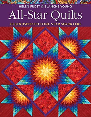 9781571209580: All-Star Quilts: 10 Strip-Pieced Lone Star Sparklers