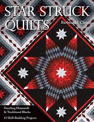 9781571209597: Star Struck Quilts: Dazzling Diamonds & Traditional Blocks - 13 Skill-Building Projects