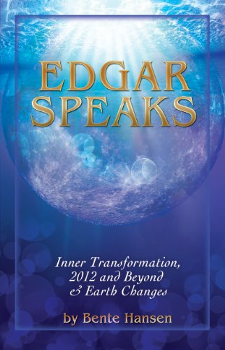 9781571240224: Edgar Speaks: Inner Transformation, 2012 and Beyond and Earth Changes