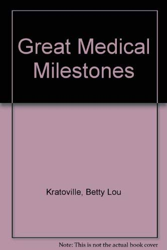 Great Medical Milestones (9781571280206) by Betty Lou Kratoville