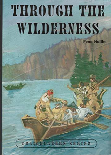 9781571281180: Through the Wilderness (Trailblazers Series)