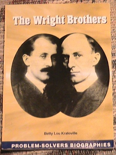 The Wright Brothers (PROBLEM SOLVERS) (1571281460) by BETTY LOU KRATOVILLE
