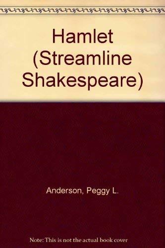 Hamlet (Streamline Shakespeare): Peggy L. Anderson