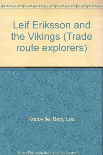 Leif Eriksson and the Vikings (Trade route: Kratoville, Betty Lou