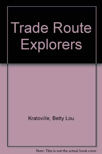 Trade Route Explorers (9781571281715) by Betty Lou Kratoville