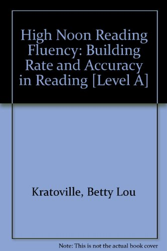 High Noon Reading Fluency: Building Rate and: Kratoville, Betty Lou