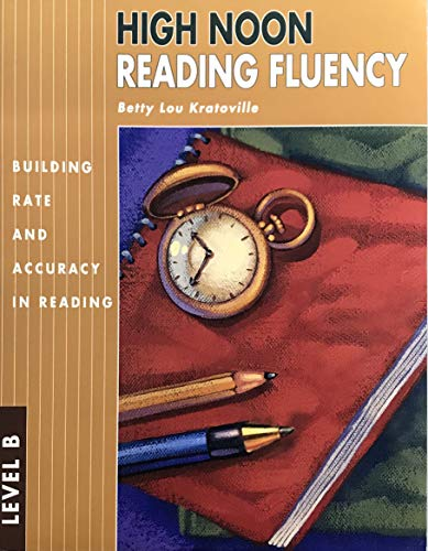 High Noon Reading Fluency LEVEL b: Kratoville, Betty Lou