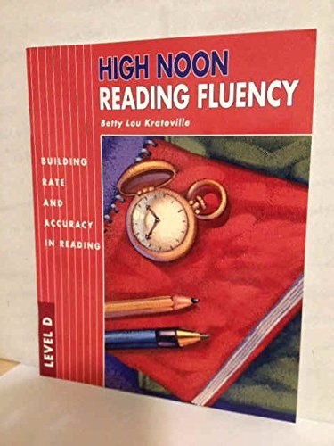 High Noon Reading Fluency Level D: Kratoville, Betty Lou