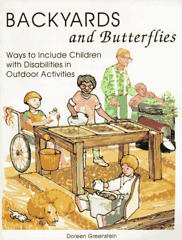 Backyards and Butterflies: Ways to Include Children with Disabilities in Outdoor Activities: Doreen...
