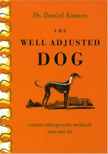 9781571290304: The Well Adjusted Dog: Canine Chiropractic Methods You Can Do