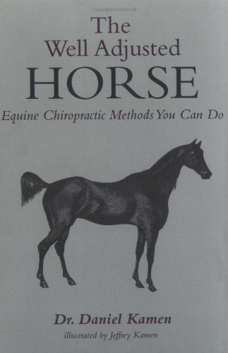 The Well Adjusted Horse: Equine Chiropractic Methods You Can Do: Brookline Books/Lumen Editions