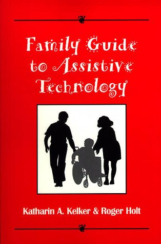9781571290748: Family Guide to Assistive Technology (Brookline Books Disabilities)