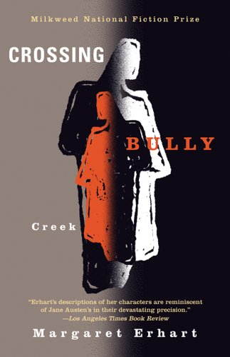 9781571310538: Crossing Bully Creek (Milkweed National Fiction Prize)