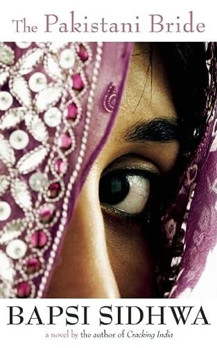 The Pakistani Bride: Sidhwa, Bapsi